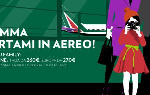Alitalia fa volare le famiglie in Italia, in Europa e in Nord Africa. Basta essere in tre con almeno un minore di 14 anni.