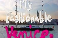 My fashionable Venice, il nuovo libro di Paola Buratto Caovilla